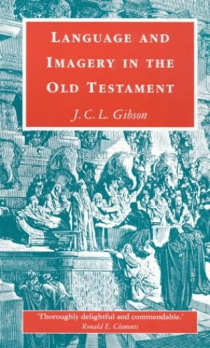 Language and Imagery in the Old Testament By John Gibson