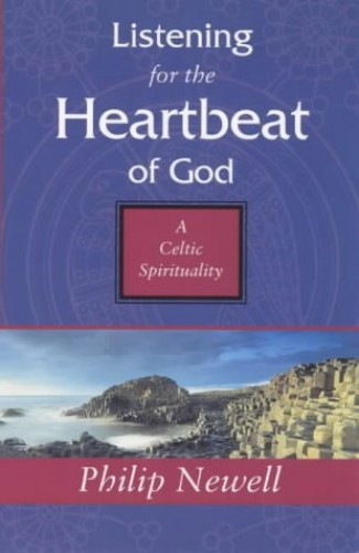 Listening for the Heartbeat of God By Philip Newell