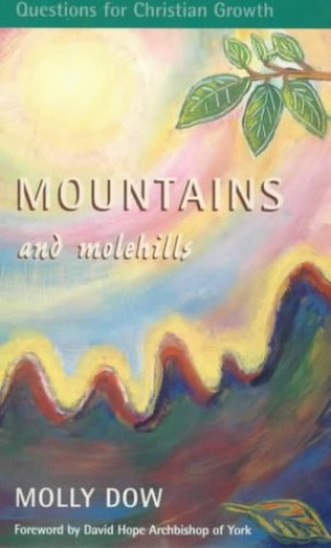 Mountains and Molehills By Molly Dow