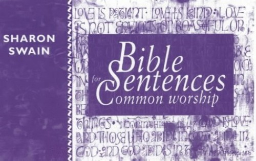 Bible Sentences for Common Worship By Sharon J. Swain