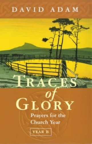 Traces of Glory By David Adam