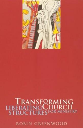Transforming Church By Robin Greenwood