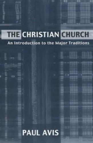 The Christian Church By Rev. Dr. Paul D. L. Avis