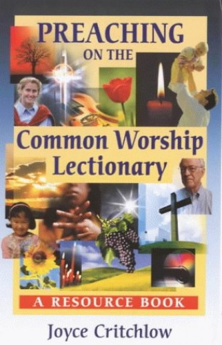 Preaching on the Common Worship Lectionary By Joyce Critchlow