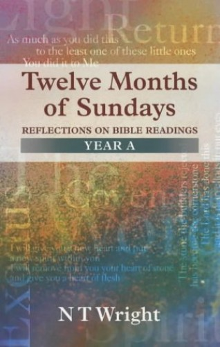 Twelve Months of Sundays By Canon N. T. Wright