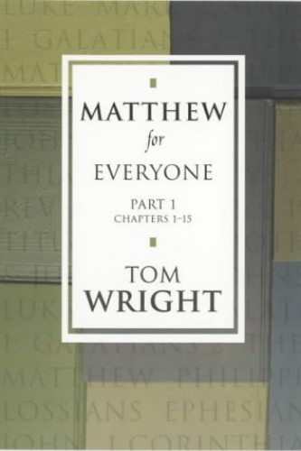 Matthew for Everyone By Tom Wright