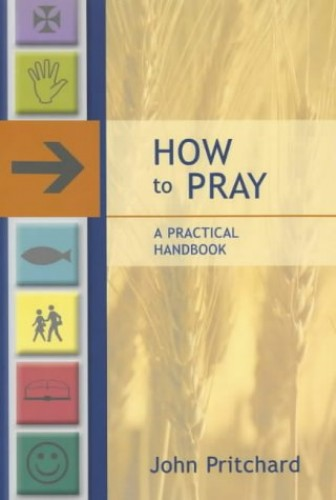 How to Pray By John Pritchard