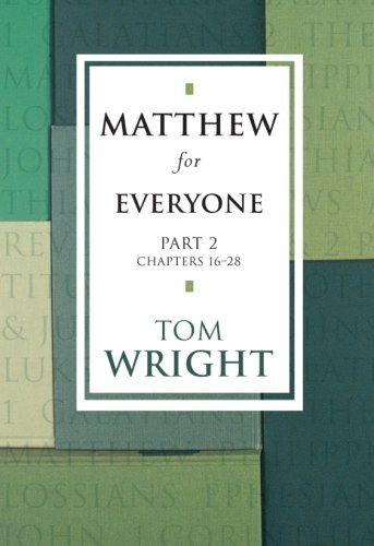 Matthew for Everyone: Part 2 (New Testament Guides for Everyone): Pt. 2 By Tom Wright