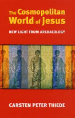 The Cosmopolitan World of Jesus By Carsten Peter Thiede