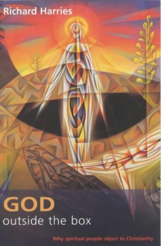 God Outside the Box By Richard Harries