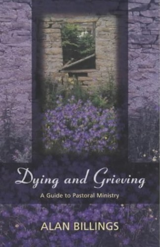 Dying and Grieving By Alan Billings