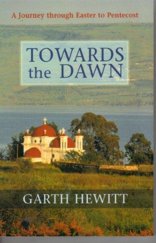 Towards the Dawn By Garth Hewitt