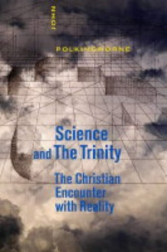Science and  the Trinity By J. C. Polkinghorne