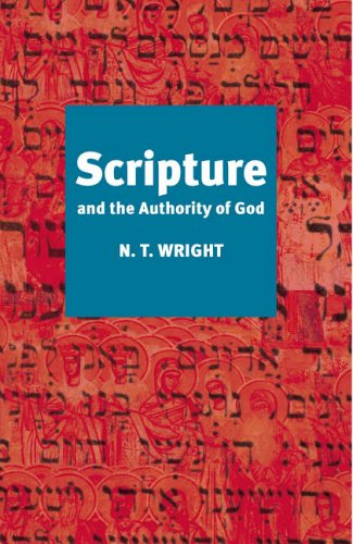Scripture and the Authority of God By Tom Wright