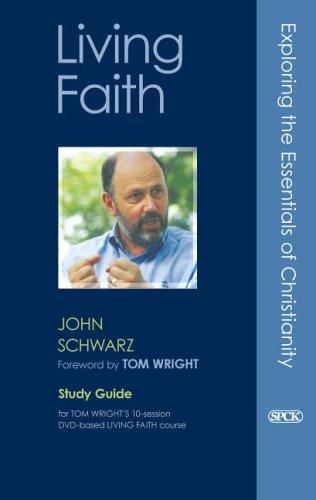 Living Faith: Study Guide By John C. Schwarz