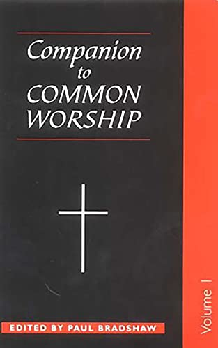 A Companion to Common Worship By Edited by Dr. Paul F. Bradshaw