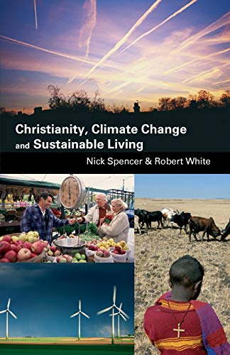 Christianity, Climate Change and Sustainable Living By Nick Spencer