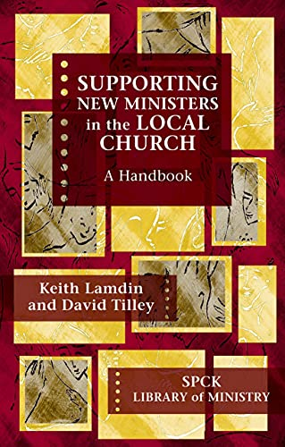 Supporting New Ministers in the Local Church By Keith Lamdin