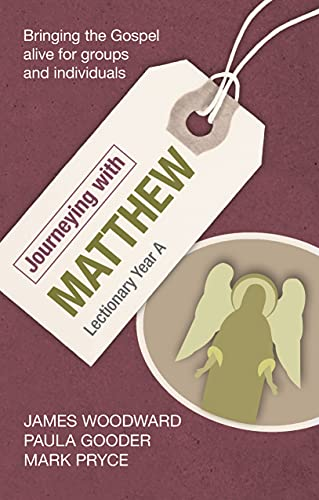 Journeying with Matthew: Lectionary Year A By James Woodward