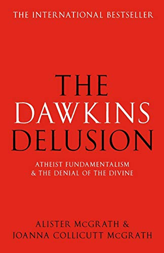 The Dawkins Delusion? By Alister McGrath, DPhil, DD