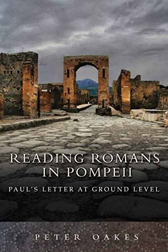 Reading Romans in Pompeii By Peter Oakes