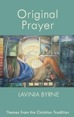 Original Prayer By Lavinia Byrne