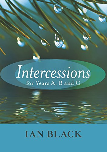 Intercessions for Years A, B, and C By Ian Black
