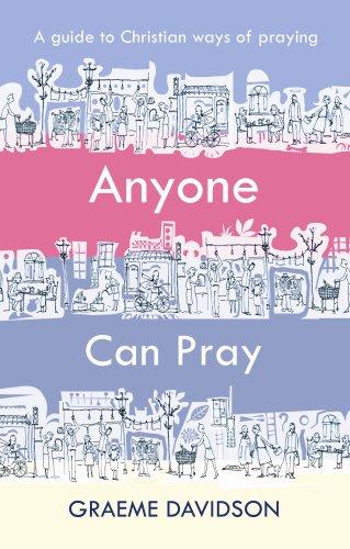 Anyone Can Pray By Graeme Davidson