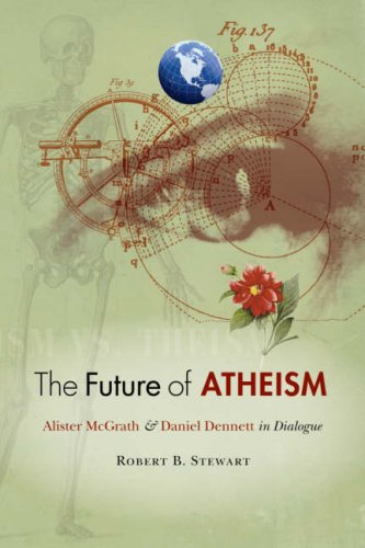 The Future of Atheism By Edited by Robert B. Stewart