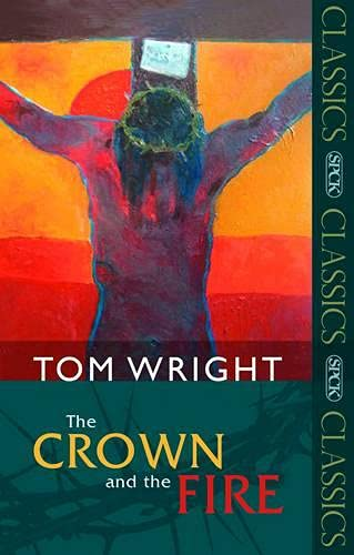 The Crown and the Fire By Tom Wright