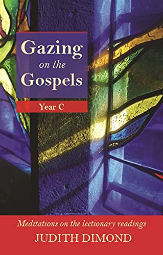 Gazing on the Gospels By Judith Dimond