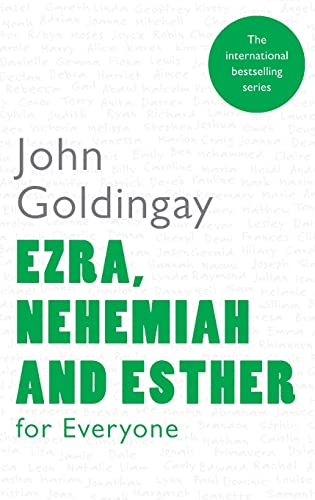 Ezra, Nehemiah and Esther for Everyone By John Goldingay