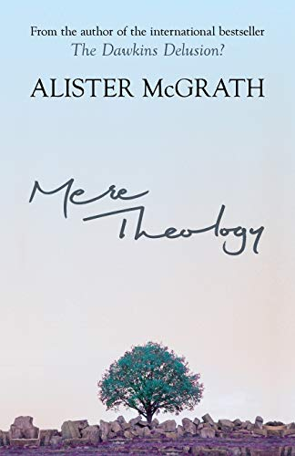 Mere Theology By Alister McGrath, DPhil, DD