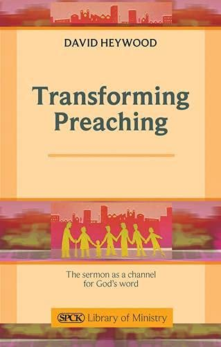 Transforming Preaching By David Heywood