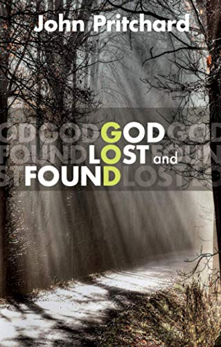 God Lost and Found By John Pritchard