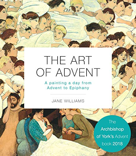 The Art of Advent: A Painting a Day from Advent to Epiphany By Jane Williams