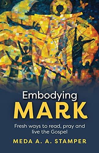 Embodying Mark By Meda A. A. Stamper
