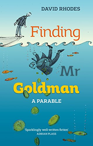 Finding Mr. Goldman: A Parable by David Rhodes