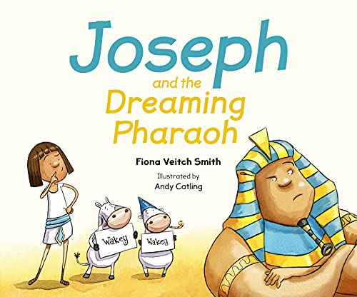 Joseph And The Dreaming Pharoah By Fiona Veitch Smith