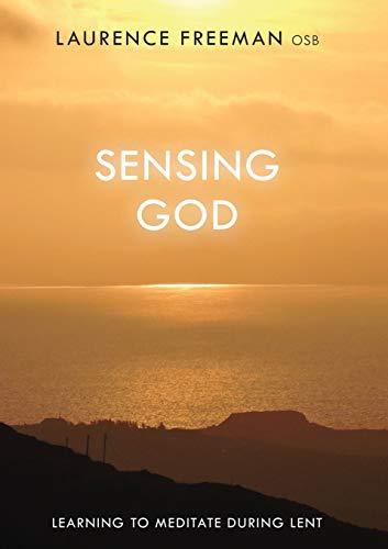 Sensing God By Laurence Freeman