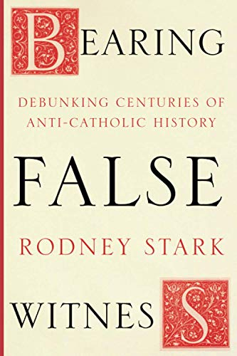 Bearing False Witness By Rodney Stark