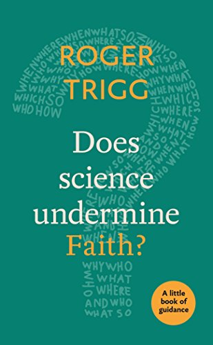 Does Science Undermine Faith? By Professor Roger Trigg