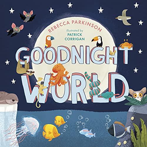 Goodnight World By Rebecca Parkinson