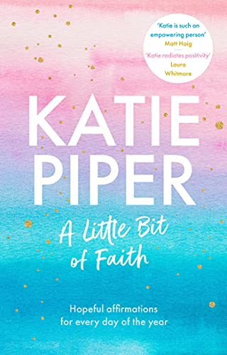 A Little Bit of Faith By Katie Piper