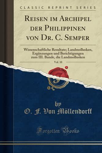 Reisen Im Archipel Der Philippinen Von Dr. C. Semper, Vol. 10 By Otto Franz Von Mollendorff