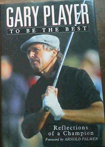 To be the Best By Gary Player