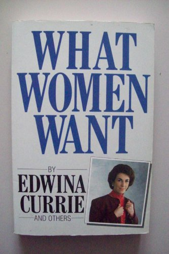 What Women Want By Edwina Currie