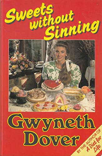 Sweets without Sinning By Gwyneth Dover