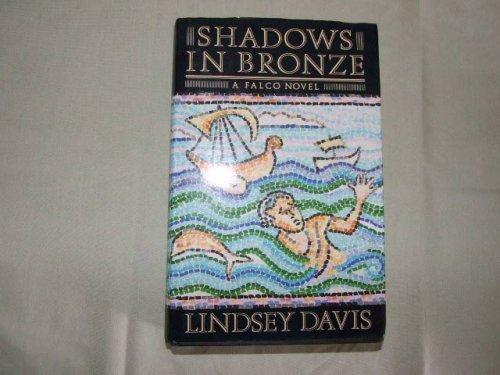Shadows In Bronze: A Falco Novel By Lindsey Davis