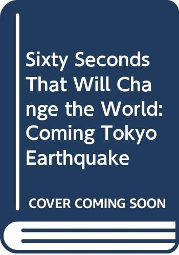 Sixty Seconds That Will Change the World By Peter Hadfield